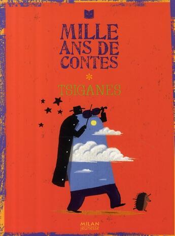 Couverture du livre « Mille ans de contes ; tsiganes » de Collectif aux éditions Milan