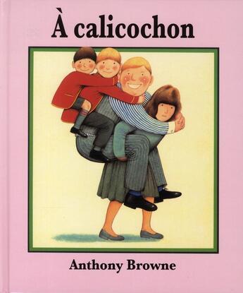 Couverture du livre « À calicochon » de Anthony Browne aux éditions Kaleidoscope