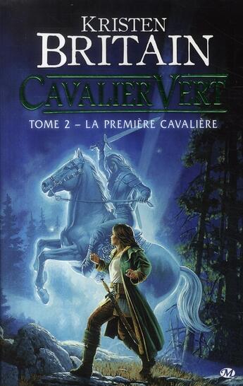 Couverture du livre « Cavalier vert T.2 ; la première cavalière » de Kristen Britain aux éditions Bragelonne