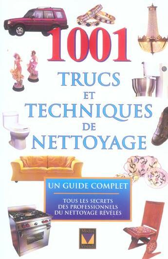Couverture du livre « 1001 trucs et techniques de nettoyage ; un guide complet ; tous les secrets des professionnels du nettoyage révélés » de Collectif aux éditions Modus Vivendi