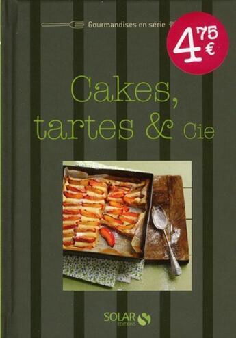 Couverture du livre « Cakes, tartes & cie » de Collectif aux éditions Solar