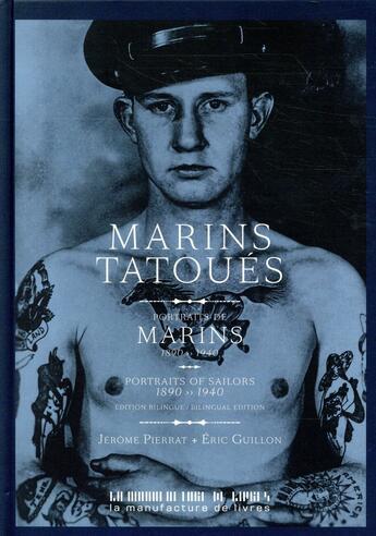 Couverture du livre « Marins tatoués » de Jerome Pierrat et Eric Guillon aux éditions La Manufacture De Livres