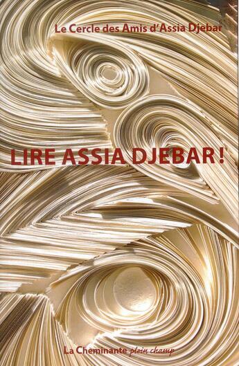 Couverture du livre « Lire Assia Djebar ! » de Collectif aux éditions La Cheminante