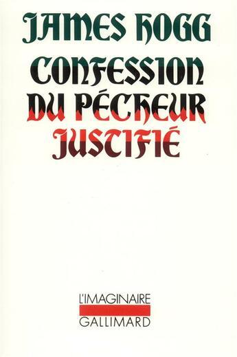Couverture du livre « Confession du pêcheur justifié » de James Hogg aux éditions Gallimard