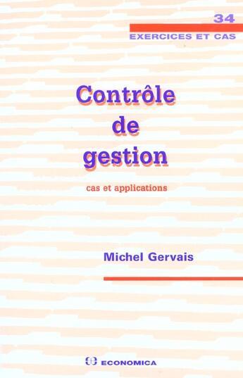 Couverture du livre « Controle De Gestion ; Cas Et Applications » de Michel Gervais aux éditions Economica