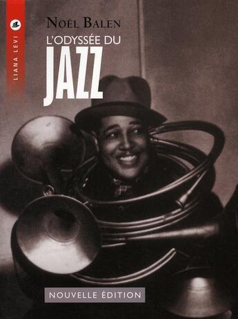 Couverture du livre « L'odyssée du jazz (5e édition) » de Noel Balen aux éditions Liana Levi