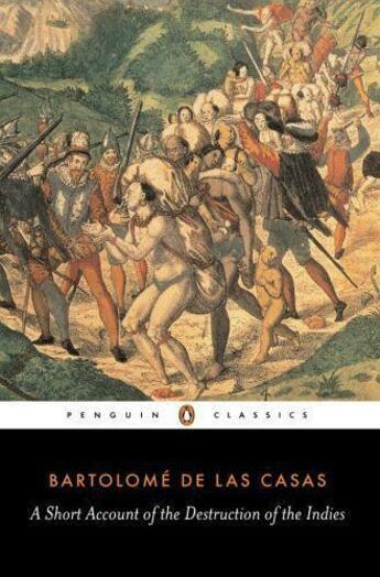 Couverture du livre « A Short Account of the Destruction of the Indies » de Las Casas Bartolome aux éditions Penguin Books Ltd Digital
