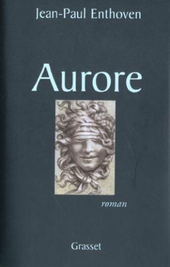 Couverture du livre « Aurore » de Jean-Paul Enthoven aux éditions Grasset