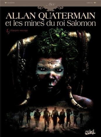 Couverture du livre « Allan Quatermain et les mines du roi Salomon t.1 ; l'équipée sauvage » de Dim D. et Dobbs aux éditions Soleil