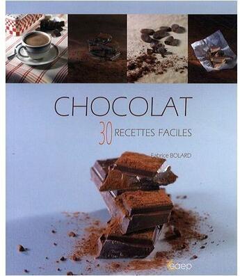 Couverture du livre « Chocolat ; 30 recettes faciles » de Fabrice Bolard aux éditions Saep