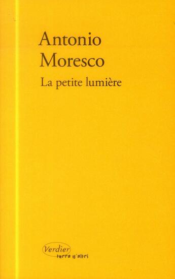 Couverture du livre « La petite lumière » de Antonio Moresco aux éditions Verdier