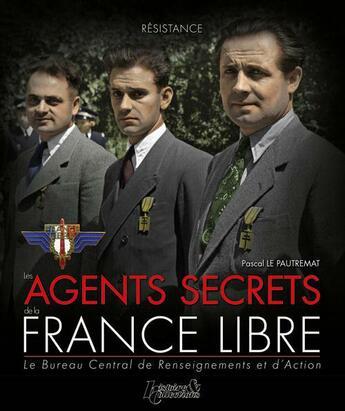 Couverture du livre « Agents Secrets De La France Libre (Fr) » de Pascal Le Pautremat aux éditions Histoire Et Collections