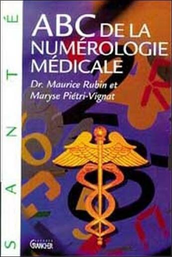 Couverture du livre « ABC de la numérologie médicale » de Rubin & Pietri-Vigna aux éditions Grancher