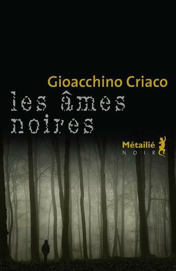 Couverture du livre « âmes noires » de Gioacchino Criaco aux éditions Metailie