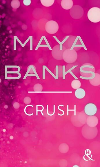 Couverture du livre « Crush » de Maya Banks aux éditions Harlequin