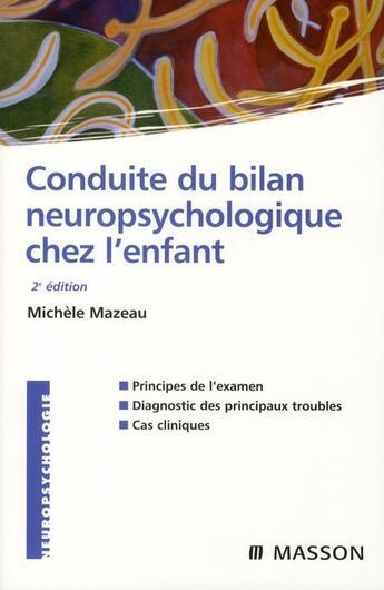 Couverture du livre « Conduite du bilan neuropsychologique chez l'enfant » de Michele Mazeau aux éditions Elsevier-masson