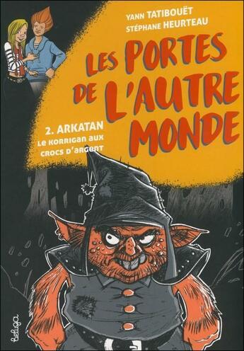 Couverture du livre « Arkatan, le korrigan aux crocs d'argent t.2 » de Stephane Heurteau et Yann Tatibouet aux éditions Coop Breizh