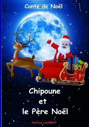 Couverture du livre « Chipoune et le père Noël » de Patricia Laurent aux éditions Books On Demand