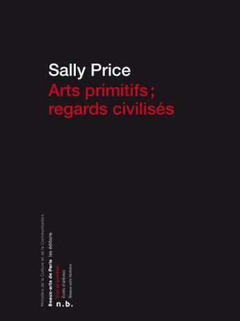 Couverture du livre « Art primitifs, regards civilisés » de Sally Price aux éditions Ensba