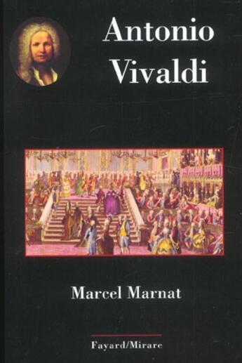 Couverture du livre « Antonio vivaldi » de Marcel Marnat aux éditions Fayard