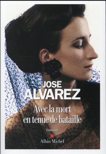 Couverture du livre « Avec la mort en tenue de bataille » de Jose Alvarez aux éditions Albin Michel