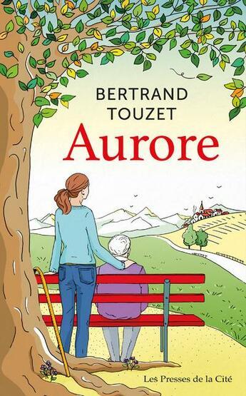 Couverture du livre « Aurore » de Bertrand Touzet aux éditions Presses De La Cite