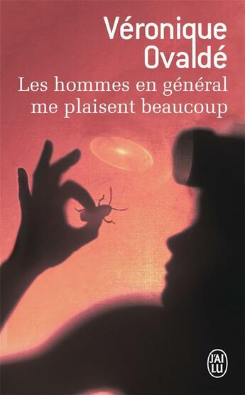 Couverture du livre « Les hommes en général me plaisent beaucoup » de Veronique Ovalde aux éditions J'ai Lu