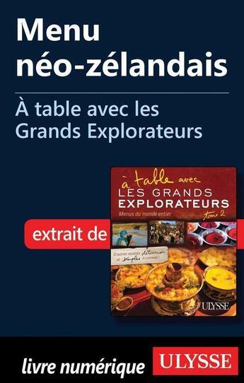 Couverture du livre « À table avec les Grands Explorateurs ; menu néo-zélandais » de Serge Oliero aux éditions Ulysse