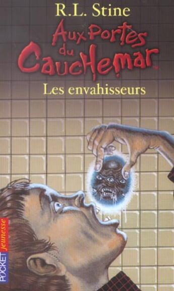 Couverture du livre « Aux portes du cauchemar t.12 ; les envahisseurs » de R. L. Stine aux éditions Pocket Jeunesse