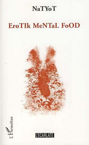 Couverture du livre « Erotik mental food » de Natyot aux éditions L'harmattan
