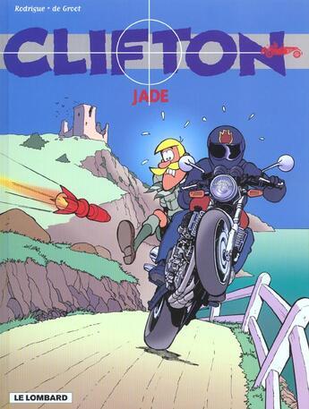 Couverture du livre « Clifton T.18 ; Jade » de Michel Rodrigue et Bob De Groot aux éditions Lombard