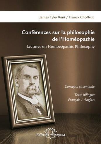 Couverture du livre « Conférences sur la philosophie de l'homéopathie : concepts et contexte » de Choffrut Franck aux éditions Narayana