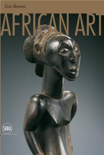 Couverture du livre « African Art /Anglais » de Ezio Bassani aux éditions Skira