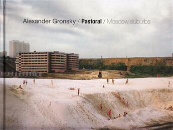Couverture du livre « Alexander Gronsky Pastoral - Moscow Suburbs /Anglais » de Gronsky Alexander aux éditions Contrasto