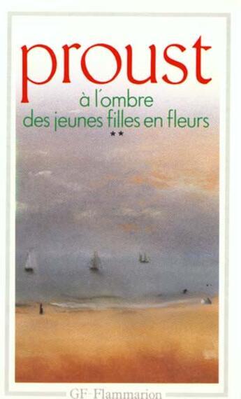 Couverture du livre « à la recherche du temps perdu t.2 ; à l'ombre des jeunes filles en fleurs » de Marcel Proust aux éditions Flammarion