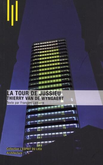 Couverture du livre « La tour de Jussieu, Thierry Van de Wingaert » de Michele Leloup aux éditions Archibooks