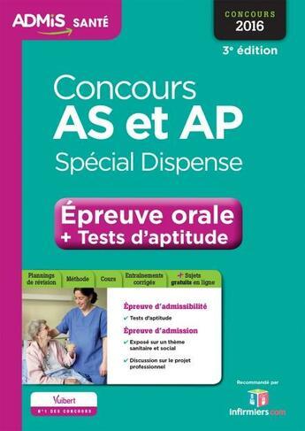 Couverture du livre « Concours AS et AP ; spécial dispense ; épreuve orale et tests d'aptitude 2016 (3e édition) » de Collectif aux éditions Vuibert
