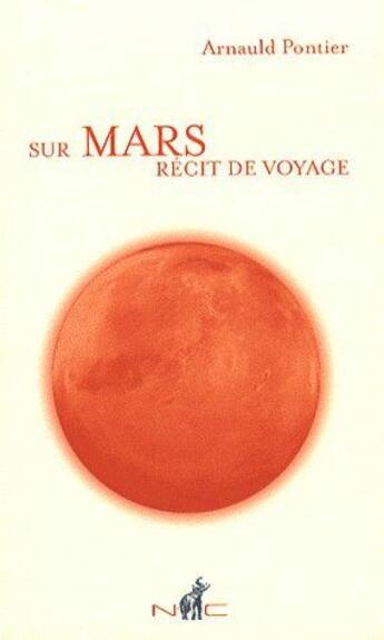 Couverture du livre « Sur Mars , Recit De Voyage » de Arnauld Pontier aux éditions Nicolas Chaudun