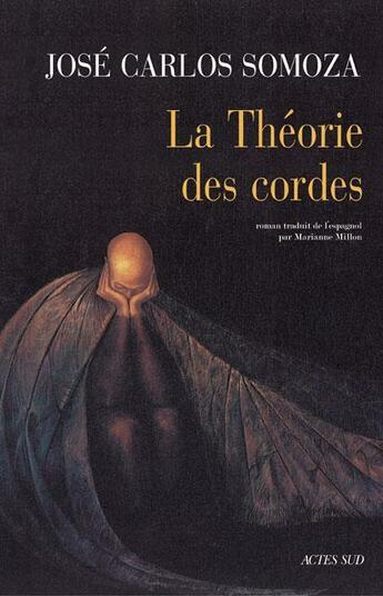 Couverture du livre « La théorie des cordes » de Jose Carlos Somoza aux éditions Actes Sud