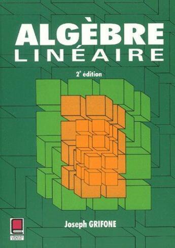Couverture du livre « Algèbre linéaire (2e édition) » de Joseph Grifone aux éditions Cepadues