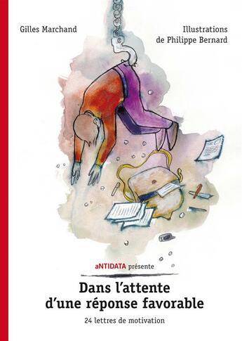 Couverture du livre « Dans l'attente d'une réponse favorable ; 22 lettres de motivation » de Gilles Marchand aux éditions Antidata