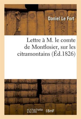 Couverture du livre « Lettre a m. le comte de montlosier, sur les citramontains » de Daniel Lefort aux éditions Hachette Bnf