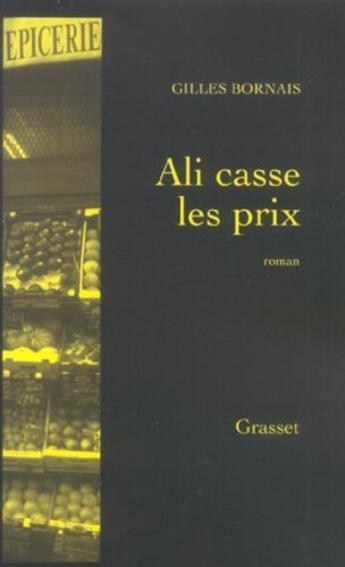 Couverture du livre « Ali casse les prix » de Gilles Bornais aux éditions Grasset