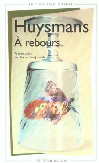 Couverture du livre « A Rebours » de Joris-Karl Huysmans aux éditions Flammarion