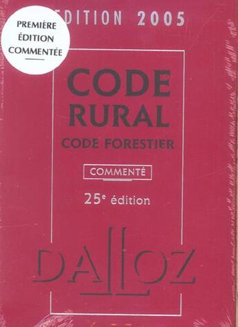 Couverture du livre « Code Rural ; Code Forestier 2005 ; Commente Et Fascicule De La Partie Reglementaire » de Collectif aux éditions Dalloz