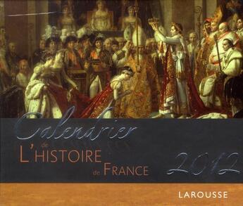 Couverture du livre « Calendrier de l'histoire de France 2012 » de Collectif aux éditions Larousse