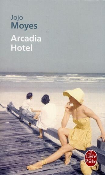 Couverture du livre « Arcadia hotel » de Jojo Moyes aux éditions Lgf