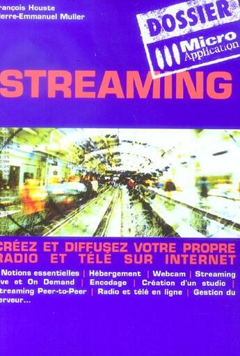 Couverture du livre « Streaming » de Francois Houste et Pierre-Emmanuel Muller aux éditions Micro Application