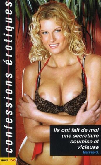 Couverture du livre « Confessions érotiques T.398 ; ils ont fait de moi une secrétaire soumise » de Collectif aux éditions Media 1000