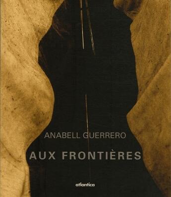Couverture du livre « Aux frontières » de Anabell Guerrero aux éditions Atlantica